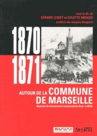 Gérard Leidet et Colette Drogoz - Autour de la Commune de Marseille - Aspects du mouvement communaliste dans le Midi (août 1870 - avril 1871).