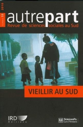 Philippe Antoine et Valérie Golaz - Autrepart N° 53, 2010 : Vieillir au Sud.