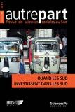 Jean-Paul Moatti - Autrepart N° 76, 2015 : Quand les sud investissent dans les sud.