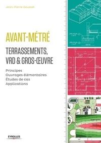 Jean-Pierre Gousset - Avant-métré - Lots terrassement, VRD, gros oeuvre.