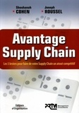 Shoshanah Cohen et Joseph Roussel - Avantage Supply Chain - Les 5 leviers pour faire de votre Supply Chain un atout compétitif.