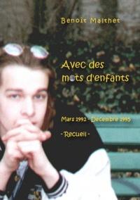 Benoît Malthet - Avec des mots d'enfants - Mars 1992-décembre 1995.