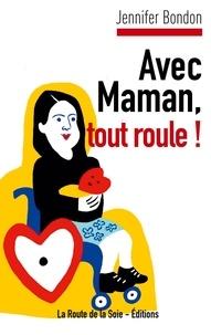 La route de la soie Éditions - Avec Maman, tout roule !.