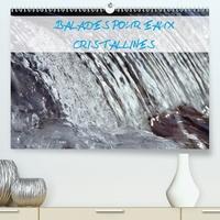 Patrick Kessler - Balades pour eaux cristallines (Calendrier supérieur 2020 DIN A2 horizontal) - L'eau vive des ruisseaux de montagne (Calendrier mensuel, 14 Pages ).