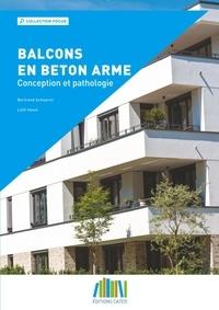 Bertrand Schwartz et Lotfi Hasni - Focus 2 : Balcons en béton armé - Conception et pathologie.