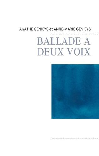 Agathe Genieys et Anne-Marie Genieys - Ballade à deux voix.