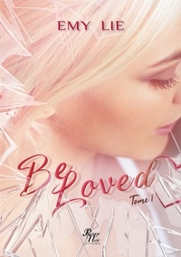 Rouge Noir Editions - Be loved - Tome 1.