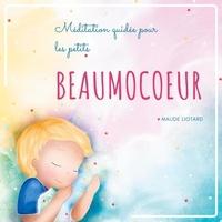 Maude Liotard - Beaumocoeur - Méditation guidée pour les petits.
