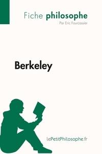 Eric Fourcassier et  Lepetitphilosophe - Philosophe  : Berkeley (Fiche philosophe) - Comprendre la philosophie avec lePetitPhilosophe.fr.