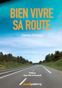 Patrice Ficheux - Bien Vivre sa Route.