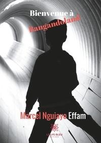 Marcel Moreau - Bienvenue à bangandoland.