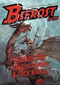 Olivier Girard - Bifrost N° 100 : Thomas Day : Sexe, dragons et Rock'n'Roll.