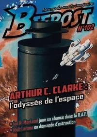 Olivier Girard - Bifrost N° 102, avril 2021 : Arthur C. Clarke : l'odyssée de l'espace.