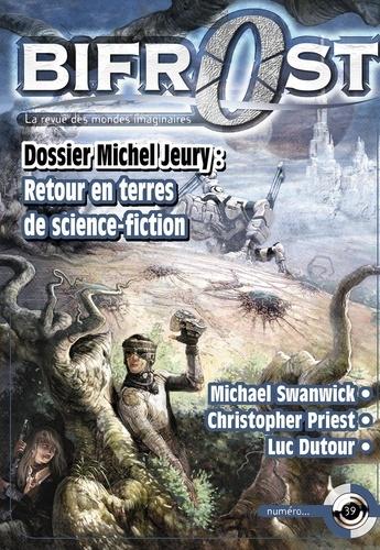 Collectif - Bifrost N° 39 : Dossier Michel Jeury : Retour en terre de science-fiction.