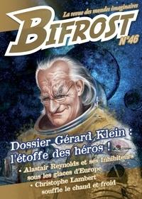 Gérard Klein et Alastair Reynolds - Bifrost N° 46 : Gérard Klein : l'étoffe des héros !.