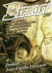 Jean-Claude Dunyach et Jean-Jacques Nguyen - Bifrost N° 47 : Jean-Claude Dunyach.