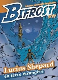 Olivier Girard et Lucius Shepard - Bifrost N° 51 : Lucius Shepard en terre étrangère.