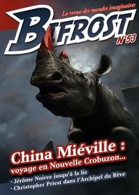 Jérôme Noirez - Bifrost N° 53 : China Miéville : voyage en Nouvelle Crobuzon....