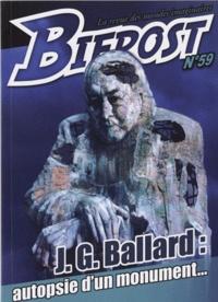 Jean-Pierre Andrevon et J. G. Ballard - Bifrost N° 59 : J.G. Ballard : autopsie d'un monument.
