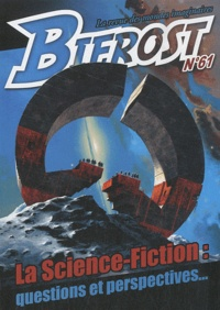 Peter Watts et Thierry Di Rollo - Bifrost N° 61 : La science-fiction : questions et perspectives....