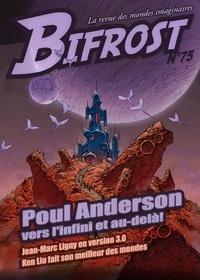 Philippe Gady - Bifrost N° 75 : Poul Anderson, vers l'infini et au-delà !.