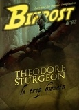 Olivier Girard - Bifrost N° 92, octobre 2018 : Theodore Sturgeon - Le trop humain.
