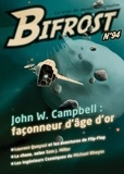 Olivier Girard et Philippe Gady - Bifrost N° 94 : John W. Campbell : façonneur d'âge d'or.