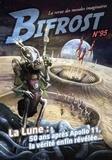 Olivier Girard - Bifrost N° 95 : La Lune - 50 ans après Apollo 11, la vérité enfin révélée....