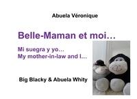 Véronique Abuela - Big Blacky & Big Whity  : Belle-maman et moi....