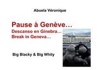Véronique Abuela - Big Blacky & Big Whity  : Pause à Genève.