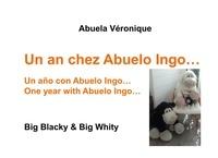 Véronique Abuela - Big Blacky & Big Whity  : Un an chez Abuelo Ingo.