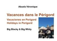 Véronique Abuela - Big Blacky & Big Whity  : Vacances dans le Périgord.