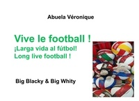Véronique Abuela - Big Blacky & Big Whity  : Vive le football !.
