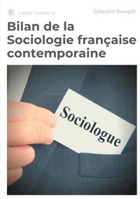 Célestin Bouglé - Bilan de la Sociologie française contemporaine - Sociologie et psychologie, Sociologie et histoire, Ethnologie, Morphologie sociale, Sociologie juridique et économique.