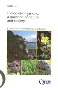 Robert Barbault et Martine Atramentowicz - Biological Invasions, a question of nature and society.