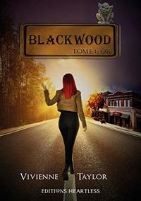 Vivienne Taylor - Blackwood Tome 1 : Or.
