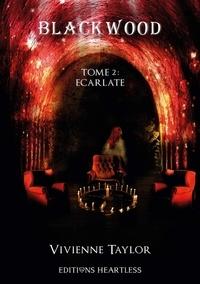 Vivienne Taylor - Blackwood Tome 2 : Ecarlate.