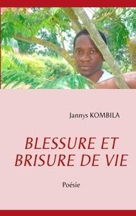 Jannys Kombila - Blessure et brisure de vie - Poésie.