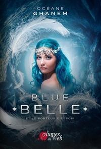 Plumes du web - Blue belle et le porteur d'espoir - Tome 2.