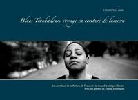 Christina Goh - Blues troubadour, voyage en écriture de lumière - Avec les photos de Pascal Montagne. Edition Collector.