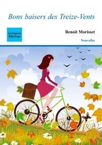 Benoît Morisset - Bons baisers des Treize-Vents.