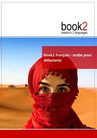 Book2 français-arabe pour débutants - Un livre bilingue.pdf
