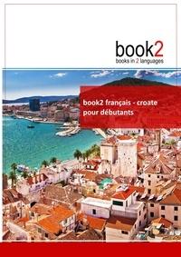 Book2 français-croate pour débutants - Un livre bilingue.pdf