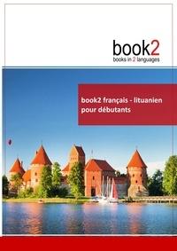 Book2 français-Lituanien pour débutants - Un livre bilingue.pdf