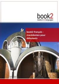 Book2 français-macédonien pour débutants - Un livre bilingue.pdf