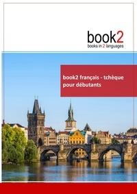 Book2 français-tchèque pour débutants - Un livre bilingue.pdf