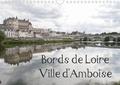Daniel Illam - CALVENDO Places  : Bords de Loire Ville d'Amboise (Calendrier mural 2020 DIN A4 horizontal) - Amboise, ville des rois de France (Calendrier mensuel, 14 Pages ).