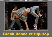 Alain Hanel - CALVENDO Art  : Break Dance et Hip-Hop (Calendrier mural 2021 DIN A3 horizontal) - Des danseurs de Hip-Hop s'affrontent en exécutant différentes figures. (Calendrier mensuel, 14 Pages ).