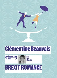 Clémentine Beauvais - Brexit romance. 2 CD audio MP3