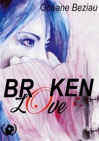 Océane Beziau - Broken Love.